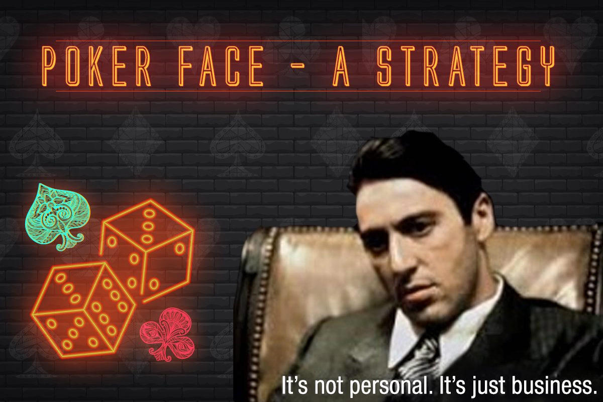 Poker Face – A Strategy